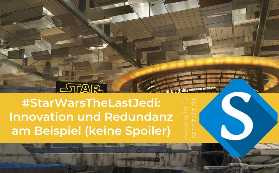 Schrift-Architekt.de Beitragsbanner Thema Star Wars 8 TheLastJedi Innovation Redundanz