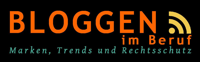 Bloggen im Beruf: Marketing, Strategien und Rechtsschutz
